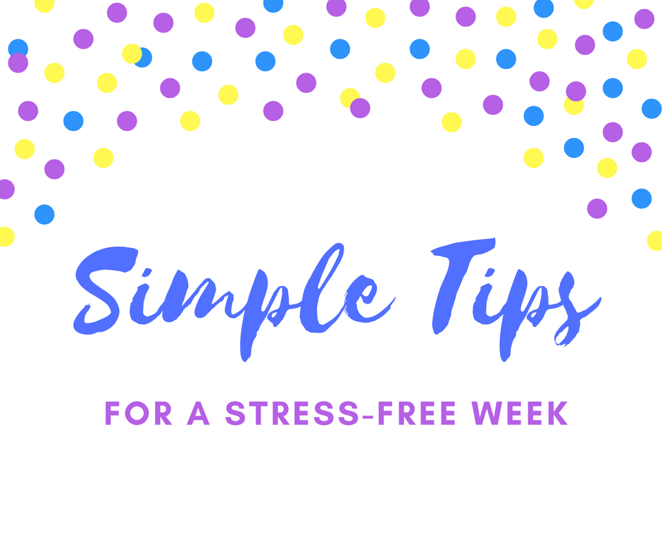 Grateful Sunday: My simple tips for a stress-free week