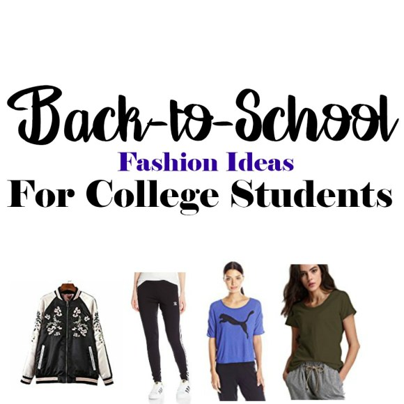 Back to School Fashion Ideas For College Students