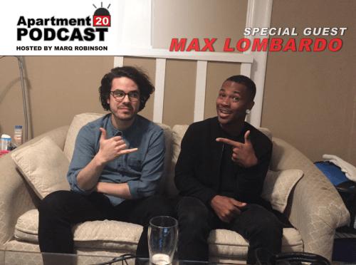 Apartment 20 Podcast: Max Lombardo