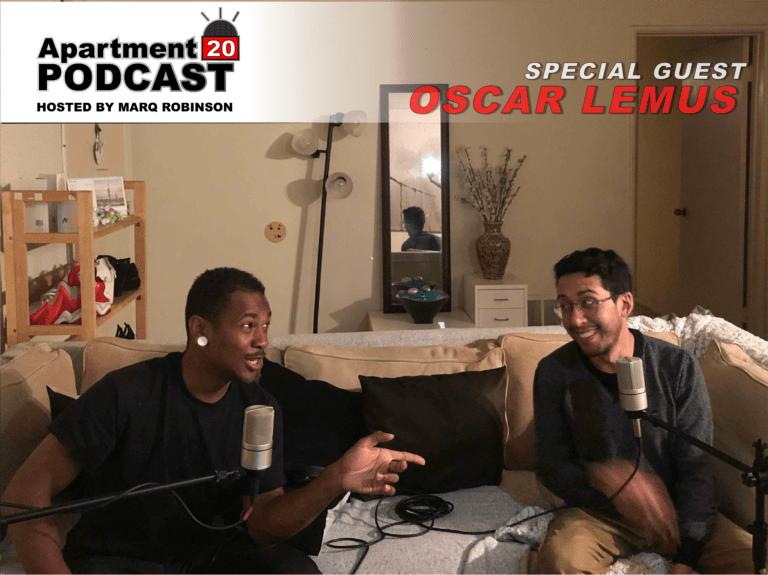 Apartment 20 Podcast: Oscar Lemus