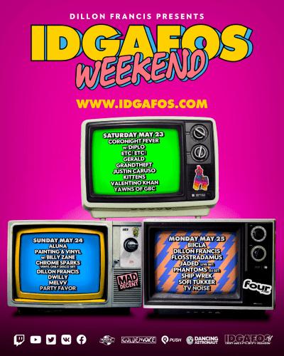 IDGAFOS Weekend - Dillon Francis