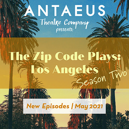 Season Two Of Zip Code Plays Podcast - Antaeus Theater Company