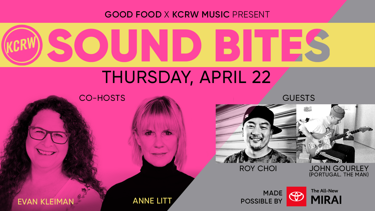 Sound Bites - KCRW Good Food