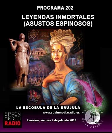 PROGRAMA 202: LEYENDAS INMORTALES (ASUSTOS ESPINOSOS)