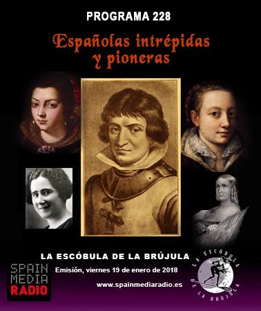 PROGRAMA 228: ESPAÑOLAS INTRÉPIDAS Y PIONERAS