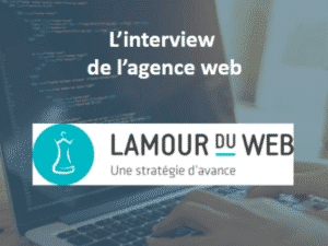 interview agence lamourduweb