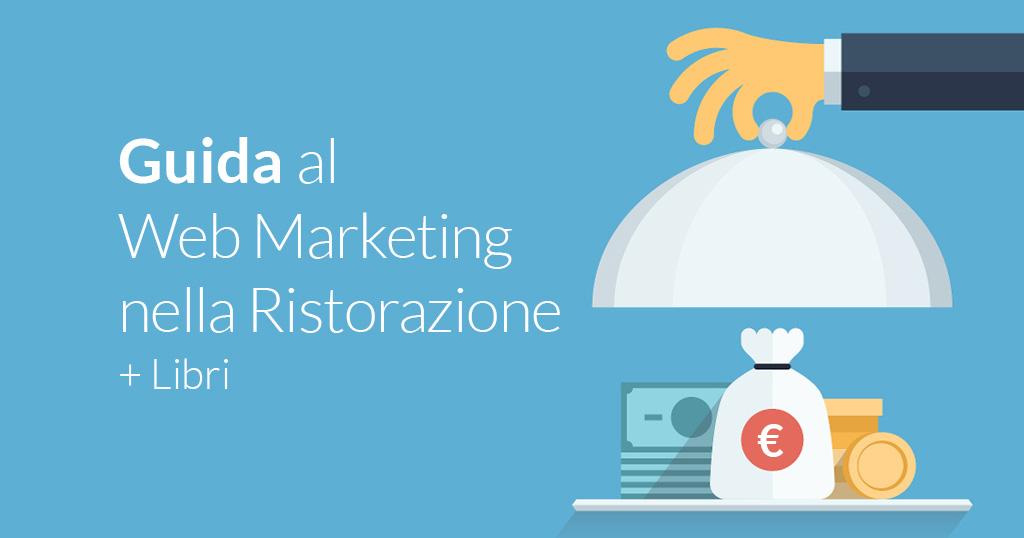 Guida al Web Marketing nella Ristorazione + Libri