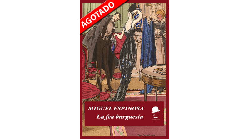 """Agotada la edición de """"La fea burguesía"""" de Miguel Espinosa en menos de un mes."""