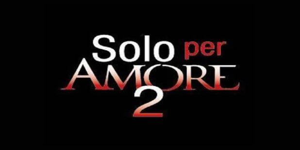 Solo per amore 2