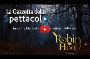 La Gazzetta dello Spettacolo per Robin Hood - Il Musical
