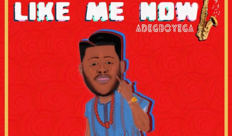 Adegboyega - How You Like Me Now
