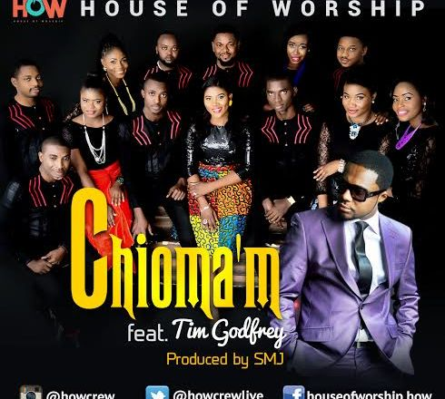 House Of Worship - Chioma'm Ft. Tim Godfrey