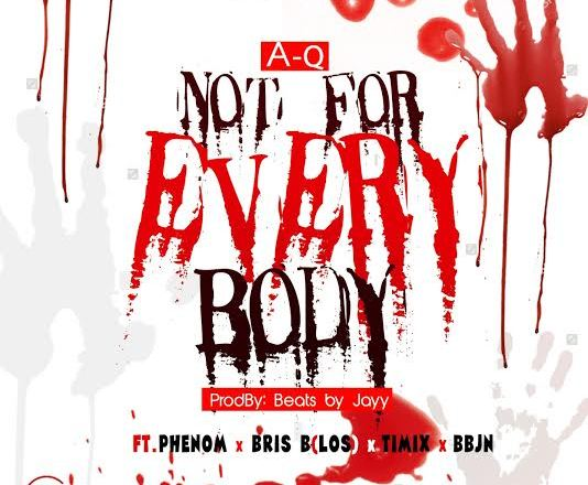 A-Q - Not For Everybody Ft  Phenom, Bris B (LOS), Timix & BBJN | New