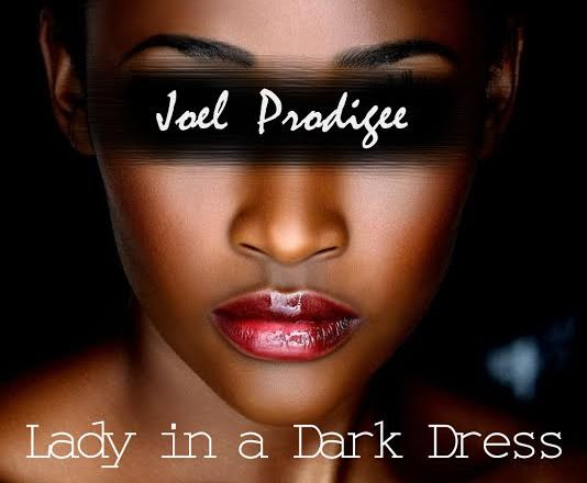 Joel Prodigee - Lady In A Dark Dress