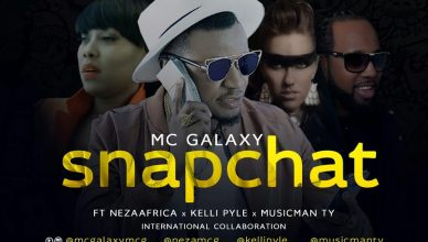 MC Galaxy - Snapchat Ft. Neza Africa, Kelly Pyle & Musicman TY