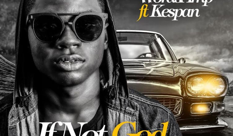 Word Amp - If Not God Ft. Kespan
