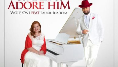 Wole Oni – Come Let Us Adore Him – Ft. Laurie Idahosa