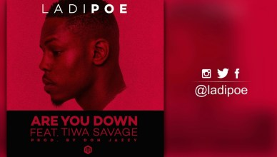 Ladipoe Ft Tiwa Savage - Are You Down