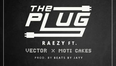 Raezy - The Plug Ft Vector x Moti Cakes