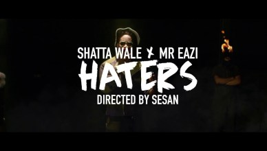 Shatta Wale X Mr Eazi – Haters