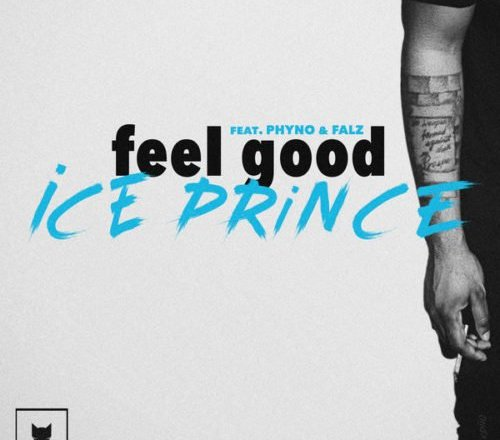 DOWNLOAD SONG: Ice Prince – Feel Good Ft  Phyno X Falz