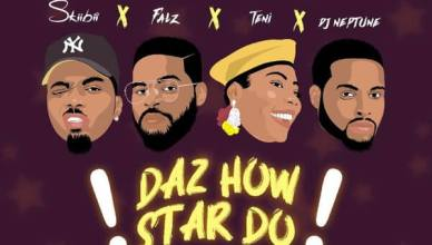 Skiibii – Daz How Star Do ft. Falz, Teni & DJ Neptune