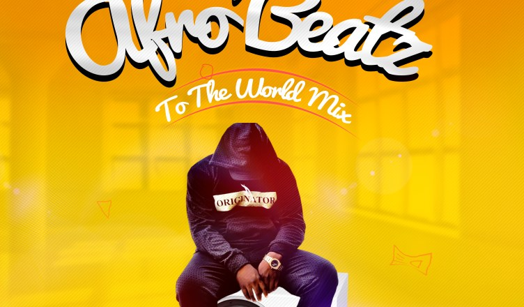 DJ Baddo - AfroBeats To The World Mix Ft. Burna Boy, Wizkid
