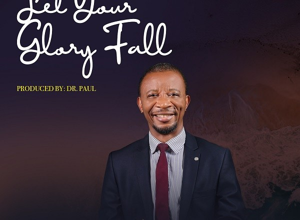 Dr. Paul - Let Your Glory Fall