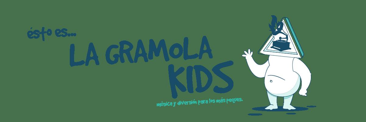 La Gramola Kids