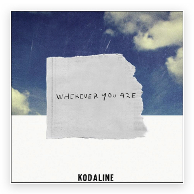 KODALINE WHEREVER YOU ARE
