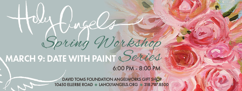 Spring Workshop Series - Date with Paint @ David Toms Foundation AngelWorks Gift Shop