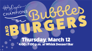 Bubbles and Burgers @ Whisk Dessert Bar