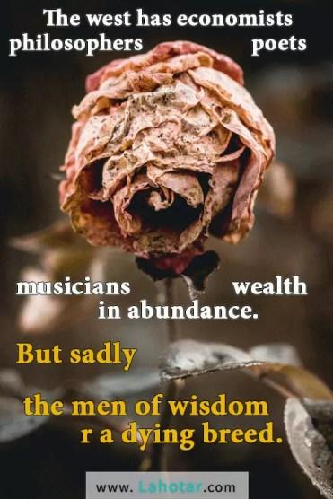 The west has economists, Philosophers, poets…