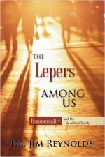 The Lepers Among Us (Homosexuality and the Life of the Church), 2007