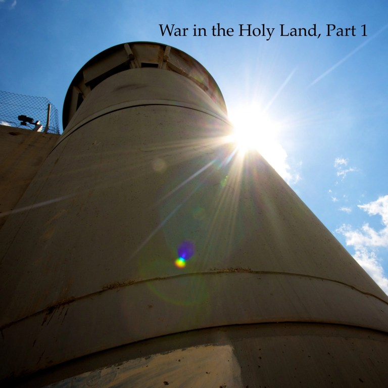 War in the Holy Land, Part 1