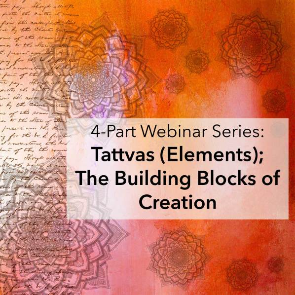 Tattvas, the Building blocks of creation - webinar
