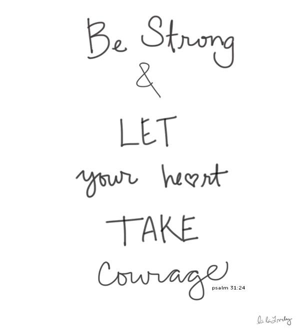take-courage_lalalovely