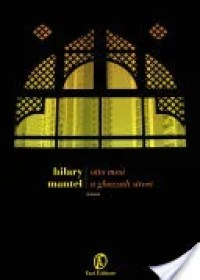 RECENSIONE: Otto mesi a Ghazzah street (Hilary Mantel)