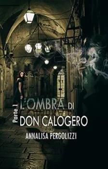 L'OMBRA DI DON CALOGERO di Annalisa Pergolizzi