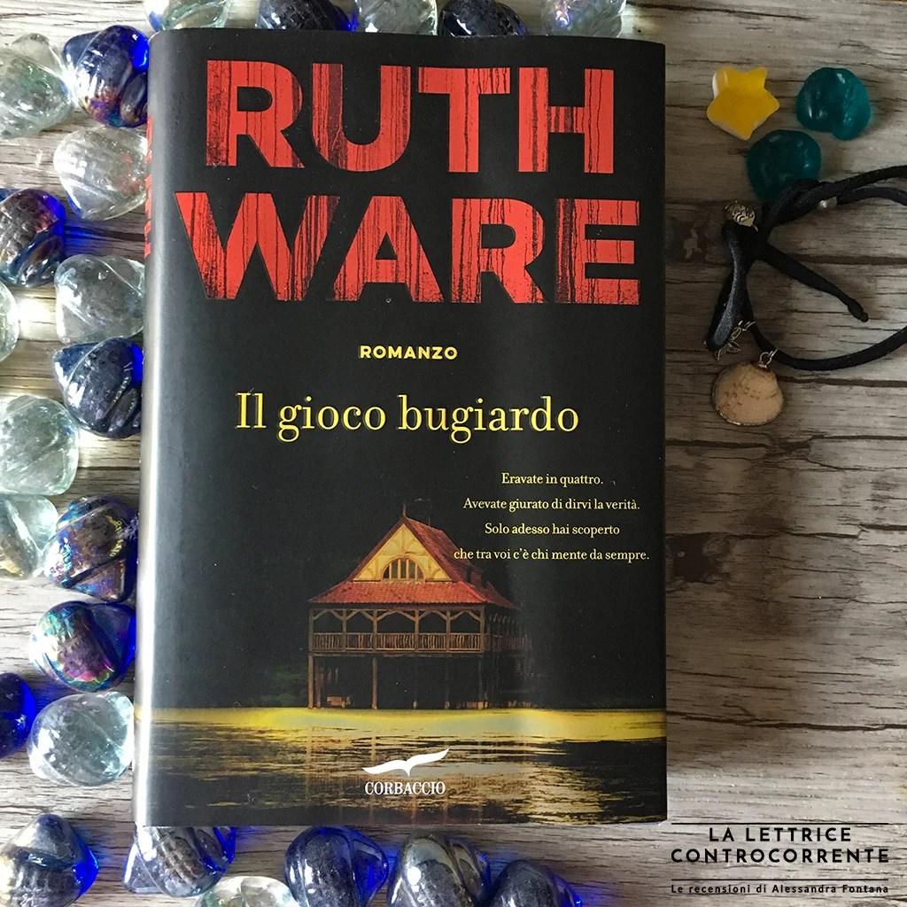 RECENSIONE: Il gioco bugiardo (Ruth Ware)
