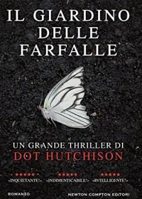 RECENSIONE: Il giardino delle farfalle (Dot Hutchison)
