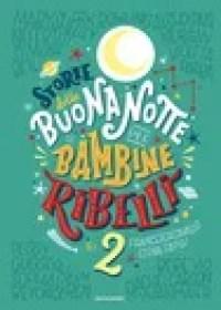 RECENSIONE: Storie della buonanotte per bambine ribelli 2 (E.Favilli – F.Cavallo)