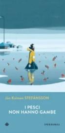 I pesci non hanno gambe - Jón Kalman Stefánsson