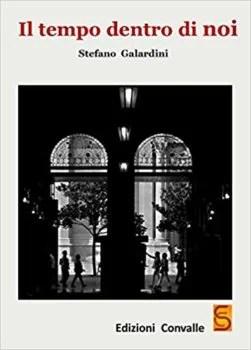 Il tempo dentro di noi - Stefano Galardini