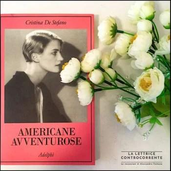Americane avventurose - Cristina De Stefano - Adelphi