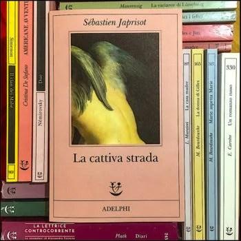 La cattiva strada - Sebastien Japrisot - Adelphi