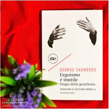 L'egoismo è inutile - George Saunders - Minimum fax