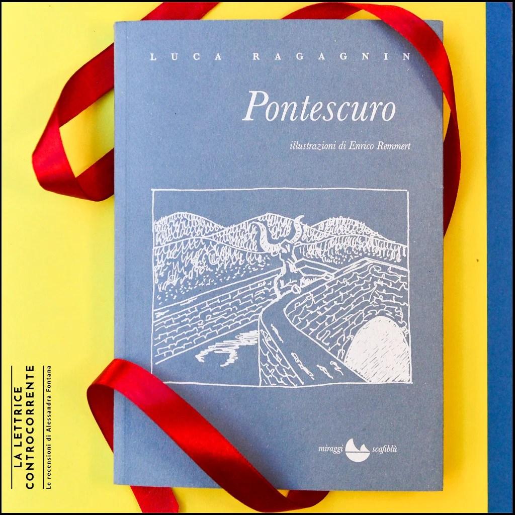 RECENSIONE: Pontescuro (Luca Ragagnin)