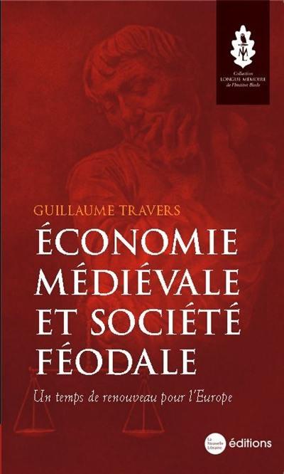 """Résultat de recherche d'images pour """"Économie médiévale et société féodale: un temps de renouveau pour l'Europe"""""""