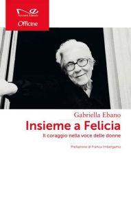 INSIEME A FELICIA @ Biblioteca Comunale Corrado Alvaro | Monasterace | Calabria | Italia